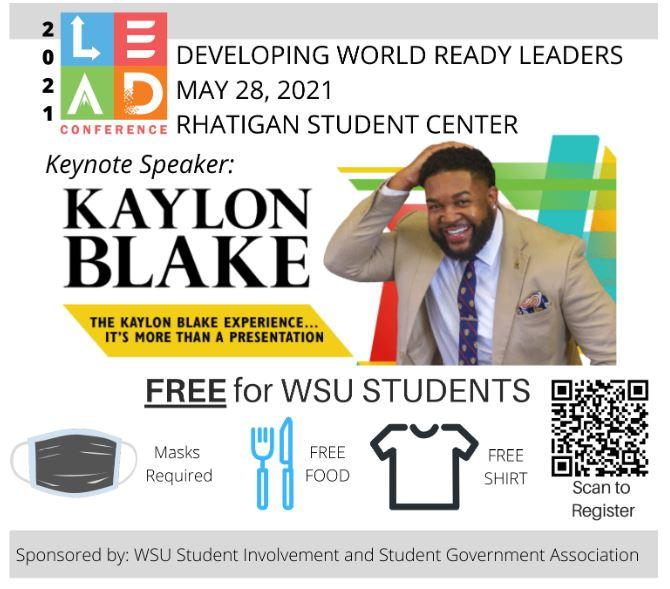 LEAD 2021 Developing world-ready leaders. May 28 @ the RSC. Keynote: Kaylon Blake. Free to WSU students.