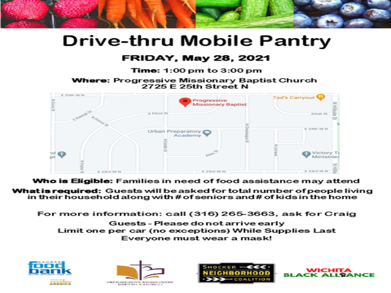 The next Shocker Neighborhood Coalition drive-thru mobile pantry will be 1-3 p.m. May 28 at the Progressive Missionary Baptist Church located at 25th and Estelle Street.