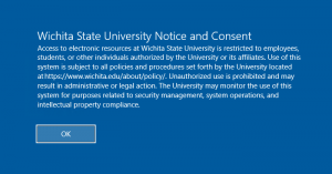 Access to electronic resources at Wichita State University is restricted to employees, students, or other individuals authorized by the University or its affiliates. Use of this system is subject to all policies and procedures set forth by the University located at https://www.wichita.edu/about/policy/. Unauthorized use is prohibited and may result in administrative or legal action. The University may monitor the use of this system for purposes related to security management, system operations, and intellectual property compliance.