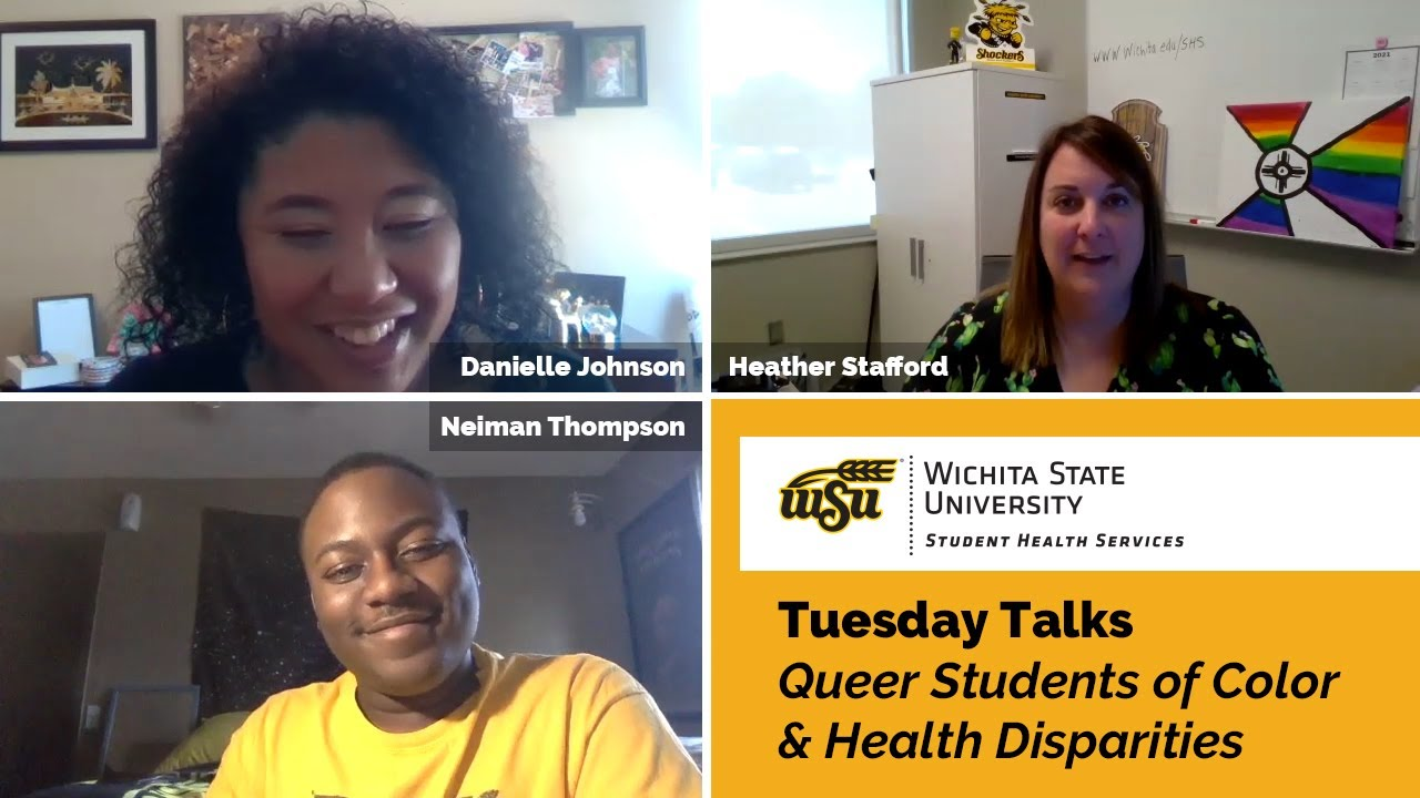 Pictures of Danielle Johnson, Neiman Thompson, and Heather Stafford with text: Wichita State University Student Health Services, Tuesday Talks Queer Students of Color & Health Disparities