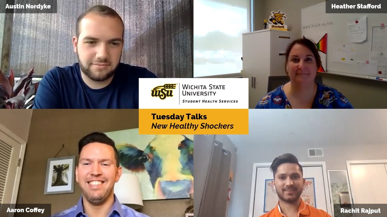 Pictures of Austin Nordyke, Heather Stafford, Aaron Coffey, and Rachit Rajput with text: Wichita State University Student Health Services, Tuesday Talks, New Healthy Shockers