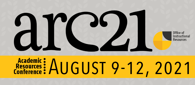 Academic Resources Conference, August 9-12, 2021