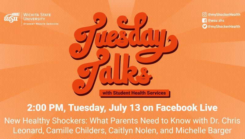 Orange background with text: Tuesday Talks with Student Health Services, Tuesday July 13, New Healthy Shockers: What Parents Need to Know with Dr. Chris Leonard, Camille Childers, Caitlyn Nolen, and Michelle Barger
