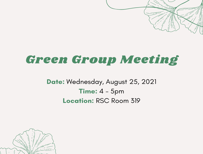 Graphic featuring Green Group member meeting is August 25 at 4 pm in RSC room 319.