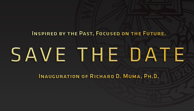 """Graphic featuring text """"Inspired By The Past, Focused On The Future. Save The Date. Inauguration Of Richard D. Muma, PH. D."""