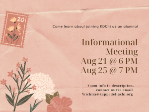 Come learn about joining KDChi as an Alumna! Informational Meetings on August 21st at 6 PM and August 25th at 7 PM. Zoom information in description. Contact us via email at Wichita@KappaDeltaChi.org