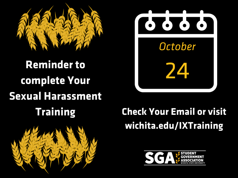 Reminder to complete Your Sexual Harassment Training. Check Your Email or visit wichita.edu/IXTraining.