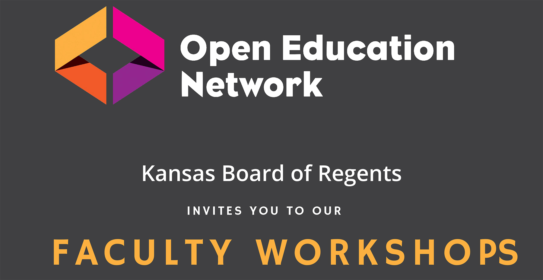 Open Education Network. Kansas Board of Regents invites you to our faculty workshops.