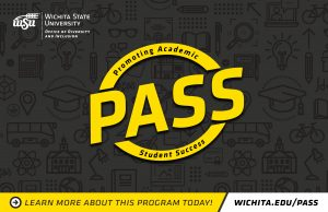 Wichita State University Office of Diversity and Inclusion Promoting Academic Student Success (PASS) Learn more about this program today! wichita.edu/pass