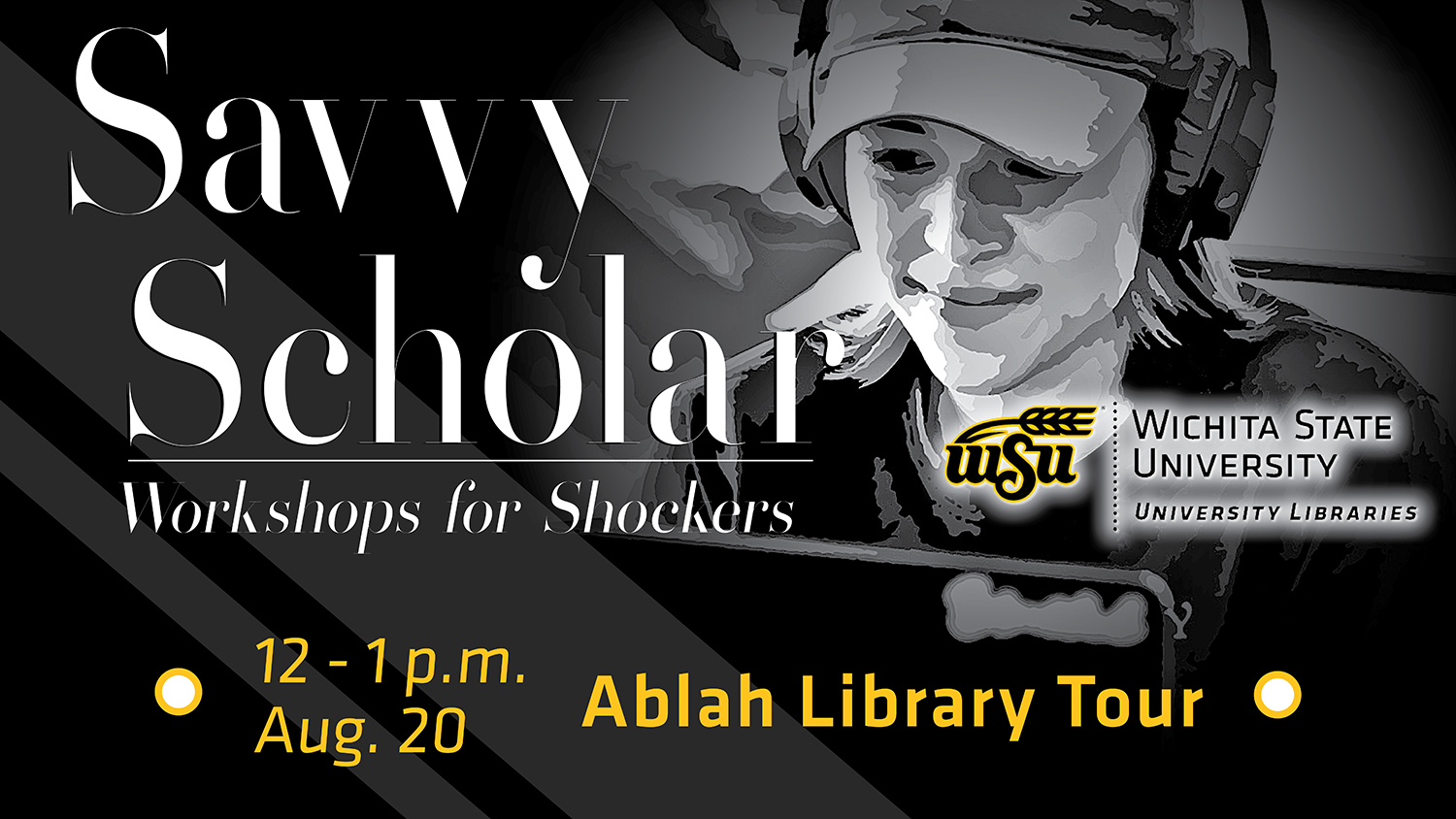 Savvy Scholar - Workshops for Shockers. 12 -1 p.m. Friday, Aug. 20 - Library Tour.