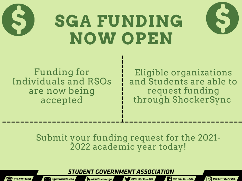 SGA Funding now open. Funding for Individuals and RSOs are now being accepted. Eligible organizations and Students are able to request funding through ShockerSync. Submit your funding request for the 2021-2022 academic year today!