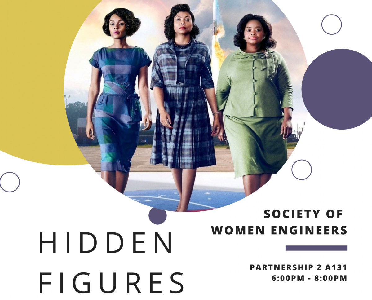 Hidden Figures movie night with Society of Women Engineers, held in Partnership 2 A131 on August 27th, 2021 from 6:00pm - 8:00pm