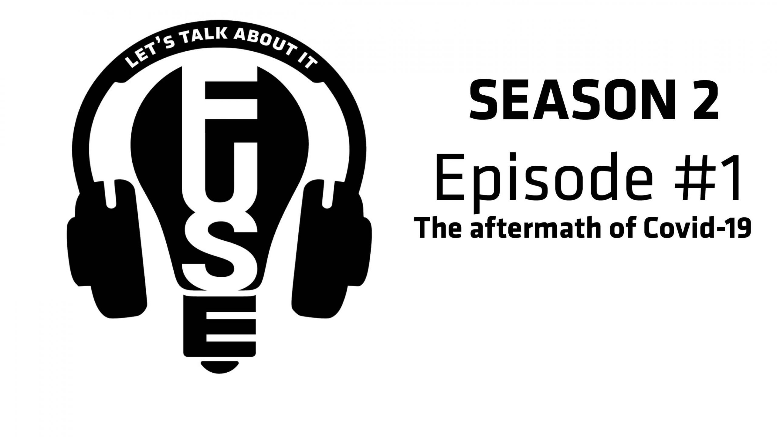 """""""Let's Talk About It"""" Season 2 Episode 1 - The aftermath of Covid-19."""