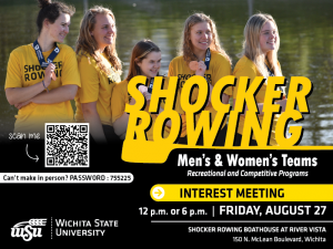 An image of five people holding bronze medals smile at a camera. The text in front reads Shocker Rowing, Men's and Women's Teams, Recreational and Competitive Programs. Beneath that reads Interest Meeting, 12p.m. or 6p.m., Friday, August 27th, Shocker Rowing Boathouse at River Vista, 150 N. McLean Boulevard, Wichita. Can't make it in person? Join using our zoom link (QR code attached).