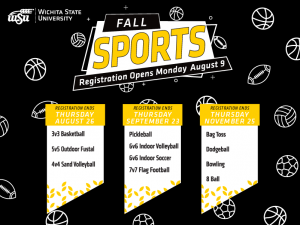 Graphic featuring a dark background with title Fall Sports, registration opens Monday, August 9th. Three banners say Registration ends Thursday August 26th, 3v3 Basketball, 5v5 Outdoor Futsal, 4v4 Sand Volleyball, Thursday, September 23rd, Pickleball, 6v6 Indoor Volleyball, 6v6 Indoor Soccer, 7v7 Flag Football, Thursday, November 25, Bag Toss, Dodgeball, Bowling, 8 Ball.
