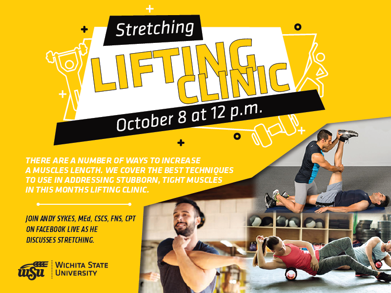 A yellow background with the title 'Lifting Clinic; stretching, October 8th, 12 p.m.' Under that reads 'There are a number of ways to increase a muscles length. We cover the best techniques to use in addressing stubborn, tight muscles in this months lifting clinic.' Under that reads 'Join Andy Sykes, MEd, CSCS, FNS, CPT on Facebook live as he discusses stretching.'