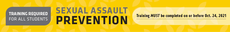 Graphic featuring text 'Training required for all students. Sexual Assault Prevention. Training must be completed on or before Oct. 24, 2021.'