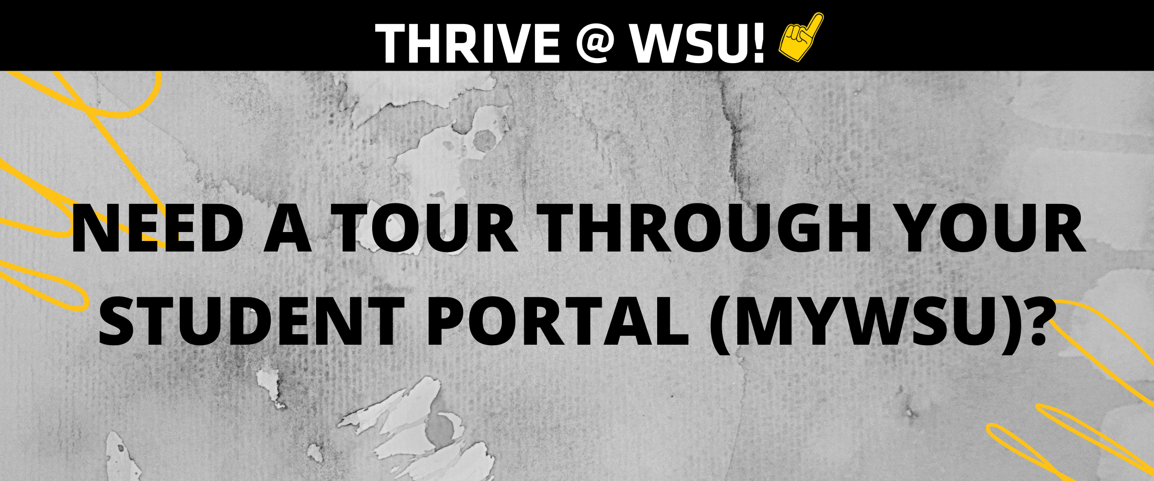 """Graphic featuring text """"NEED A TOUR THROUGH YOUR STUDENT PORTAL (MYWSU)?"""""""