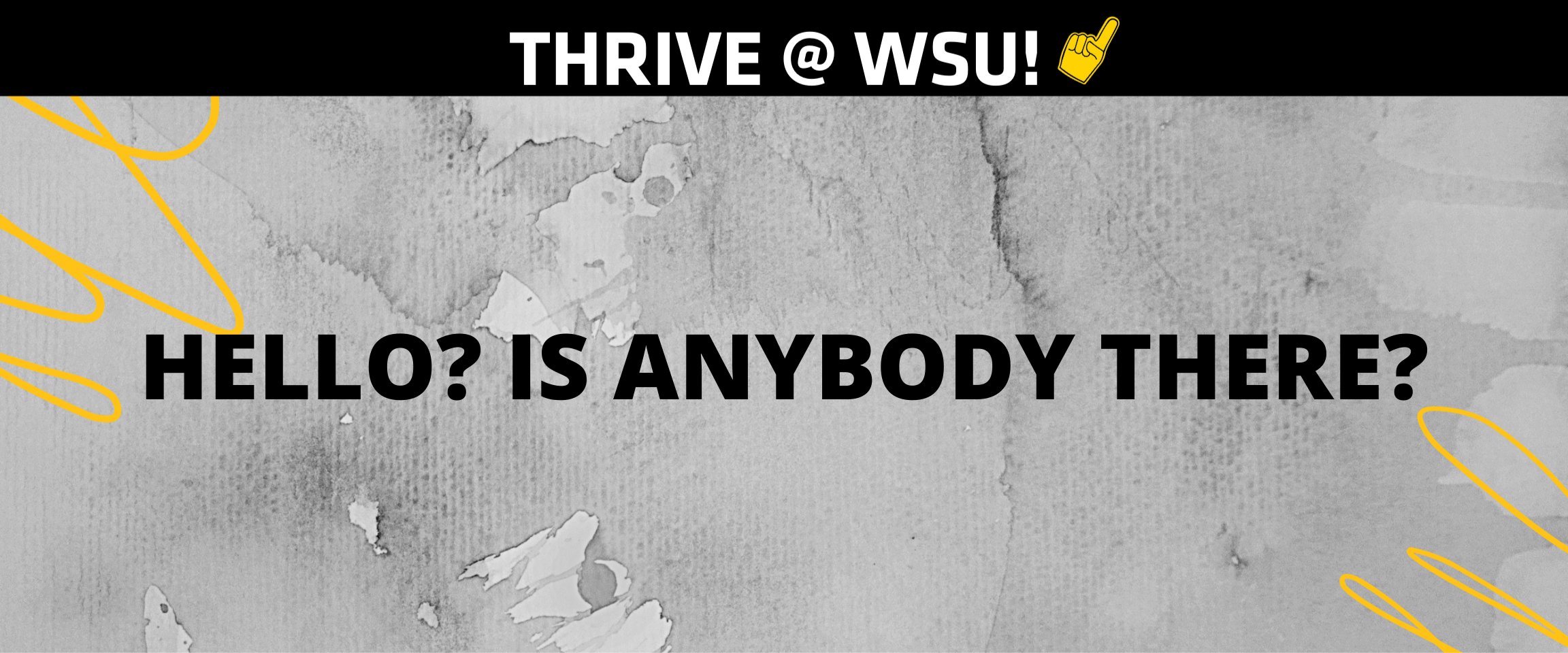 """Graphic featuring text 'Thrive @WSU. Hello? Is anybody there?"""""""