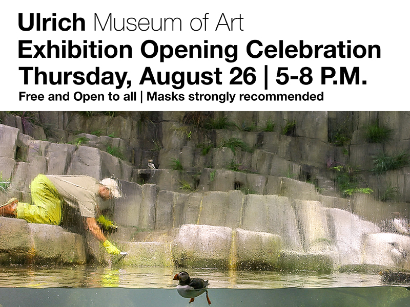 Ulrich Museum of Art Exhibition Opening Celebration Thursday, Aug. 26, 5-8 p.m. Free and open to all. Masks strongly recommended.