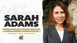 "Graphic featuring ""Welcome Sarah Adams-Senior Associate Athletic Director and Senior Women's Administrator. Wichita State Athletics."""