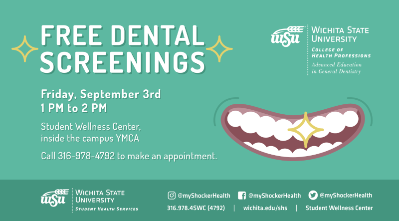 Green background with picture of teeth and text: Free Dental Screenings, Friday September 3rd, 1pm to 2pm, Student Wellness Center inside the campus YMCA, Call 316-978-4792 to make an appointment.