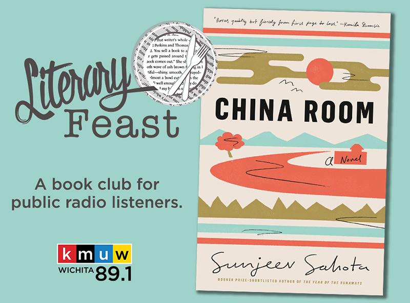 Literary Feast. A book club for public radio listeners. China Room, a novel, by Sunjeev Sahota.