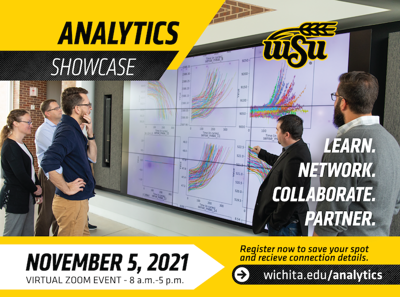 Graphic featuring text, 'Wichita Analytics Showcase, November 5, 2021. Virtual Zoom Event 8 am to 5 pm. Register now at wichita.edu/analytics to save your spot and receive connection details.'