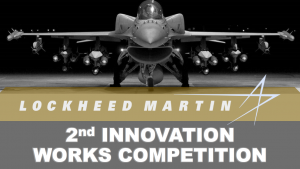 Poster featuring jet and text 'Lockheed Martin 2nd Innovation Works Competition.'