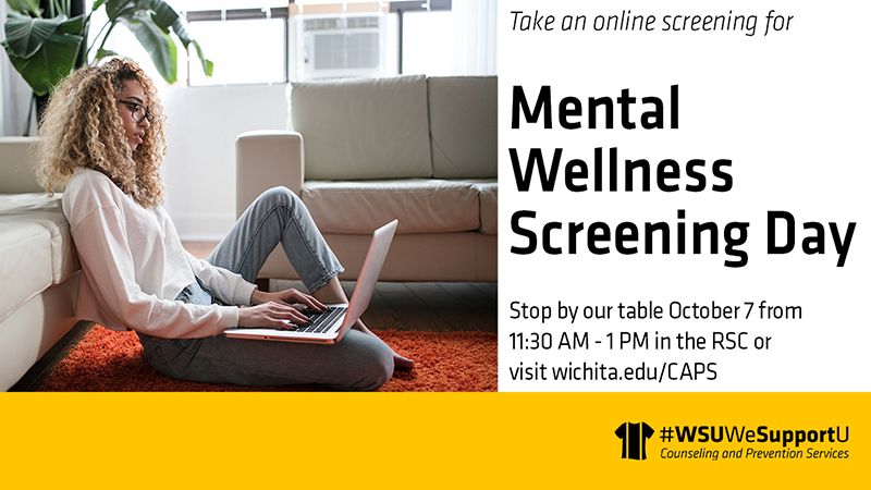 Graphic featuring women with laptop and text 'Take an online screening for mental wellness screening day. Stop by our table October 7, from 11:30 AM - 1 PM in the RSC or visit wichita.edu/CAPS.'