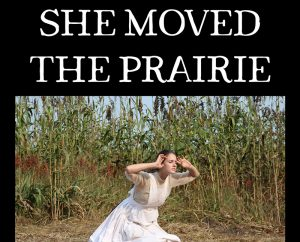 Poster for film 'She Moved the Prarie' featuring women in Kansas field.