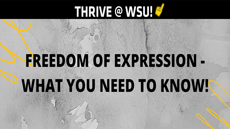 Graphic Featuring text 'Thrive @ WSU. Freedom of Expression. What you need to know.'