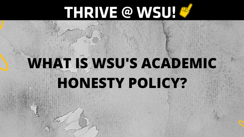 Graphic featuring text 'What is WSU's Academic Honesty Policy?'