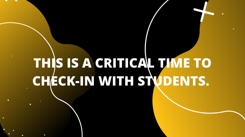 Graphic featuring text 'This is a critical time to check-in with students.'