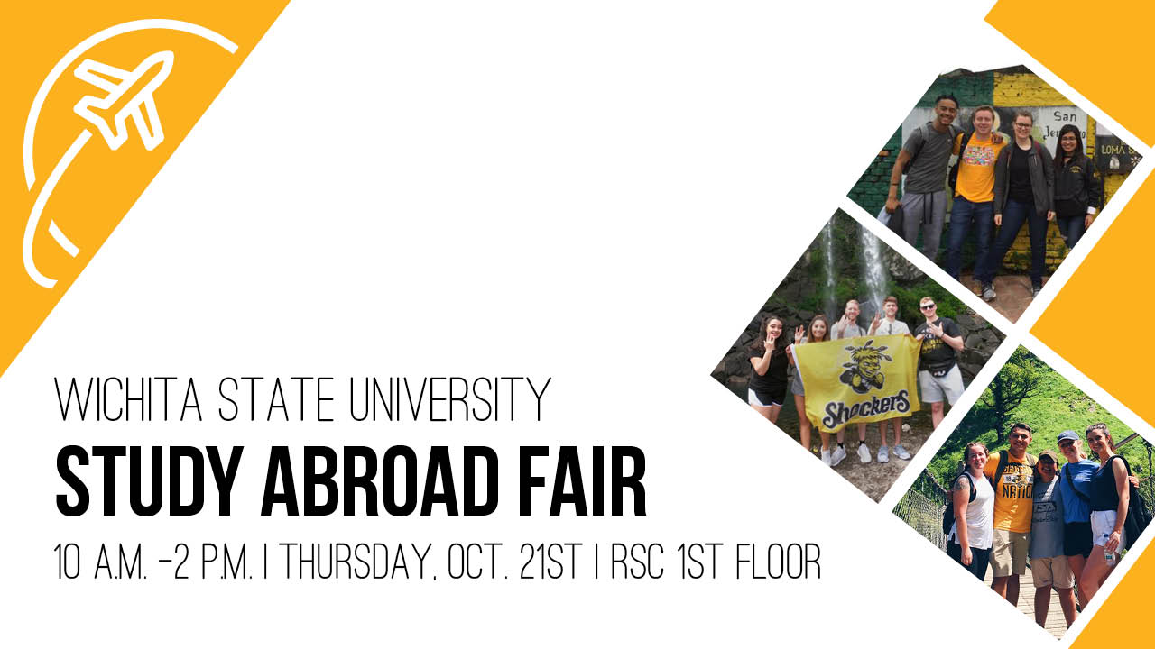 Attend the Study Abroad Fair from 10 a.m. to 2 p.m. Thursday, Oct. 21 to learn about our programs, scholarships and options for 2022 and beyond. Students in attendance will be entered into a drawing for a $1,000 scholarship toward a study abroad program, as well as free swag and prizes. For more information, contact us at studyabroad@wichita.edu.