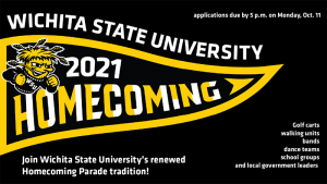 Homecoming logo with Wushock and Join Wichita State University's renewed Homecoming Parade tradition! Golf carts, walking units, bands, dance teams, school groups, and local government leaders.