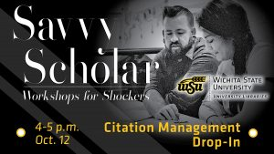 Black and white photo of two students studying featuring text 'Savvy Scholar Workshops for Shockers. Citation Management Drop-In 4-5 p.m. Oct. 12. C-Space, Ablah Library.'