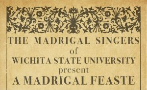 Elizabethan style tan invitation featuring 'The Madrigal Singers of Wichita State University present A Madrigal Feaste.'