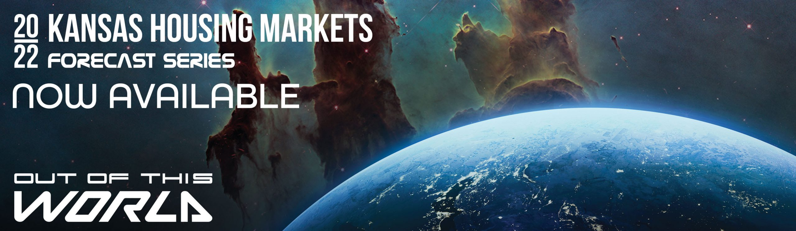 """2022 Kansas Housing Markets Forecast Series Now Available. Forecast theme is """"Out of this World."""""""
