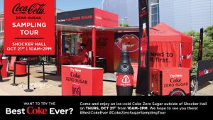 Coca Cola Zero Sugar Sampling Tour. Shocker Hall. October 21st. 10 a.m.-2 p.m. Want to try the best Coke ever? Come and enjoy an ice-cold Coke Zero Sugar outside of Shocker Hall on Thursday, October 21 from 10am-2pm. We hope to see you there! #BestCokeEver #CokeZeroSugarSamplingTour.