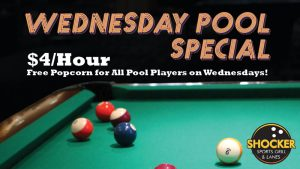 Wednesday Pool Special. $4/hour. Free popcorn for all pool players on Wednesdays! Shocker Sports Grill & Lanes logo.